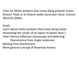 Class 10. Motor proteins that move along polymer tracks.
