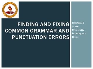 Finding and Fixing Common Grammar AND Punctuation Errors