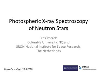 Photospheric  X-ray Spectroscopy of Neutron Stars