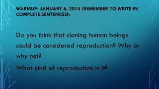Warmup : January 6, 2014 (remember to write in complete sentences!)