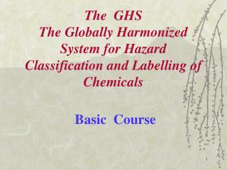 The  GHS The Globally Harmonized System for Hazard Classification and Labelling  of Chemicals