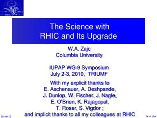 The Science with  RHIC and Its Upgrade