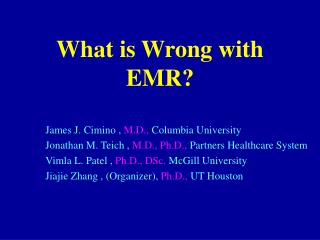 What is Wrong with EMR?