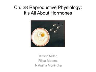 Ch. 28 Reproductive  Physiology:  It's All About Hormones