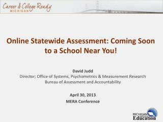 Online Statewide Assessment: Coming Soon to a School Near You!