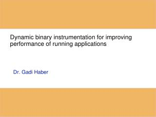Dynamic  binary  instrumentation for improving  performance of running applications