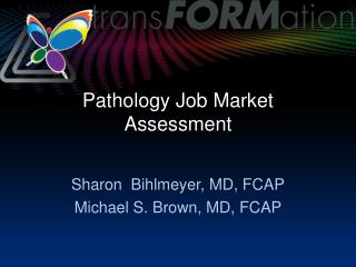Pathology Job Market Assessment