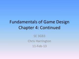 Fundamentals of Game Design Chapter 4: Continued