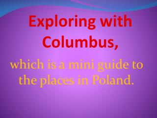 which is a mini guide to the places in Poland .