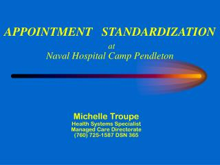 APPOINTMENT   STANDARDIZATION at Naval Hospital Camp Pendleton
