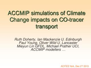 ACCMIP simulations of Climate  C hange impacts on CO-tracer transport
