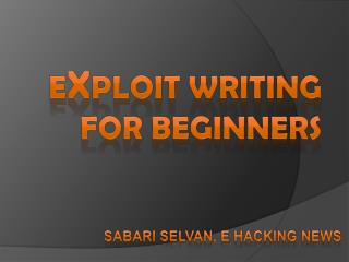E x ploit writing FOR  Beginners
