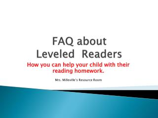 FAQ about Leveled  Readers