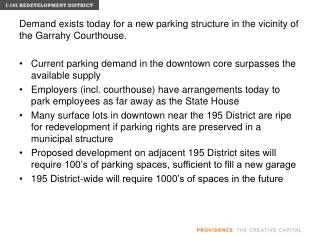 Demand exists today for a new parking structure in the vicinity of the  Garrahy  Courthouse.