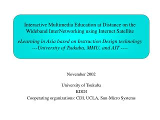 November 2002 University of Tsukuba KDDI Cooperating organizations: CDI, UCLA, Sun-Micro Systems