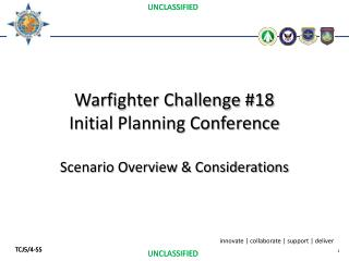 Warfighter Challenge # 18 Initial Planning Conference Scenario Overview & Considerations