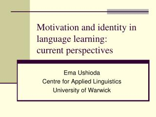Motivation and identity in language learning: current perspectives