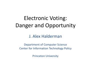 Electronic Voting: Danger and Opportunity