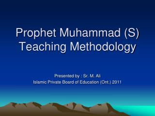Prophet Muhammad (S) Teaching Methodology