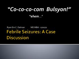 Febrile Seizures: A Case Discussion