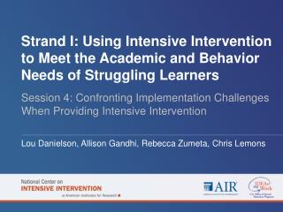 Session 4: Confronting Implementation Challenges When Providing Intensive Intervention
