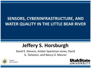 SENSORS, CYBERINFRASTRUCTURE, AND WATER QUALITY IN THE LITTLE BEAR RIVER