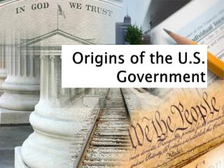 Origins of the U.S. Government