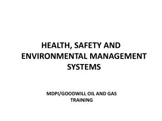 HEALTH, SAFETY AND ENVIRONMENTAL MANAGEMENT SYSTEMS