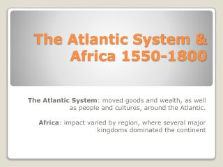The Atlantic System & Africa 1550-1800