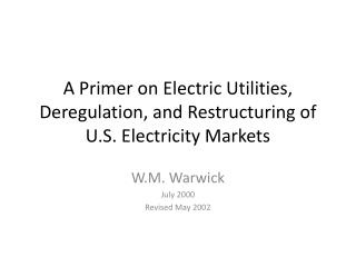 A Primer on Electric Utilities, Deregulation, and Restructuring of U.S. Electricity Markets
