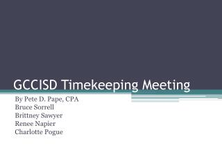 GCCISD Timekeeping Meeting