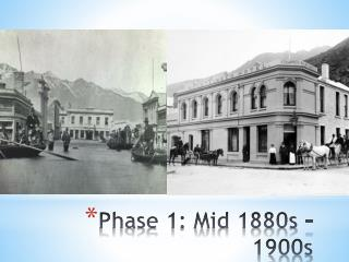 Phase 1: Mid 1880s – 1900s