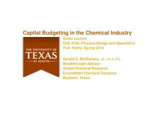 Capital Budgeting in the Chemical Industry Guest Lecture ChE  473K, Process Design and Operations