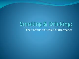 Smoking & Drinking: