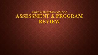 Arizona Western College Assessment  &  Program Review