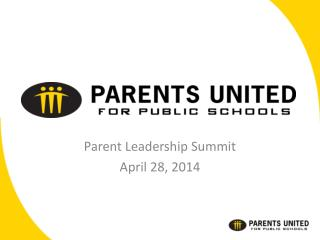Parent Leadership Summit April 28, 2014