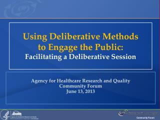 Agency for Healthcare Research and Quality Community Forum June 13, 2013