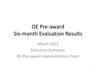 OE Pre-award  Six-month Evaluation Results