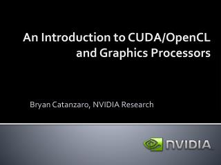 An Introduction to CUDA/OpenCL and Graphics Processors