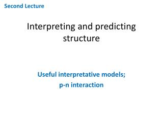 Interpreting and predicting structure