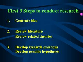 First 3 Steps to conduct research