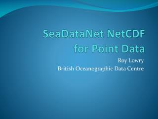 SeaDataNet  NetCDF  for Point Data