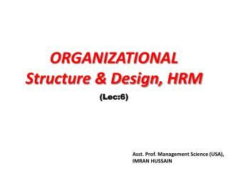 ORGANIZATIONAL Structure & Design, HRM
