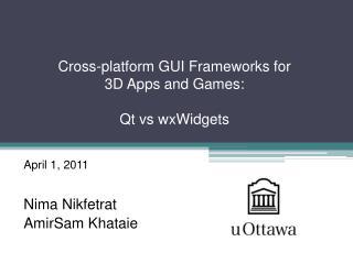 Cross-platform  GUI  Frameworks  for  3D Apps and Games: Qt vs wxWidgets