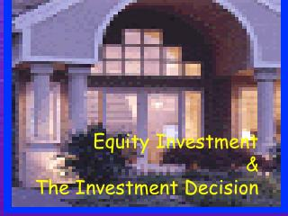 Equity Investment & The Investment Decision