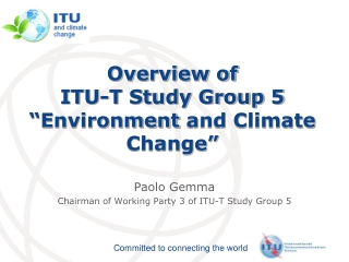 Paolo Gemma Chairman of Working Party 3 of ITU-T Study Group 5