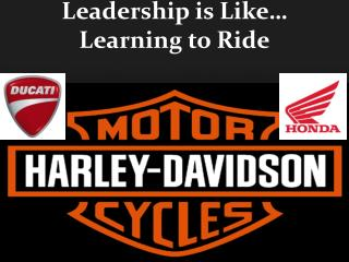 Leadership is Like… Learning to Ride