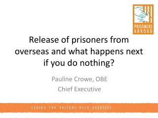 Release of prisoners from overseas and what happens next if you do nothing?