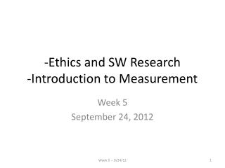-Ethics and SW Research -Introduction to Measurement