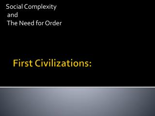 First Civilizations: